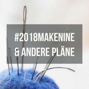 #2018makenine und andere nähpläne