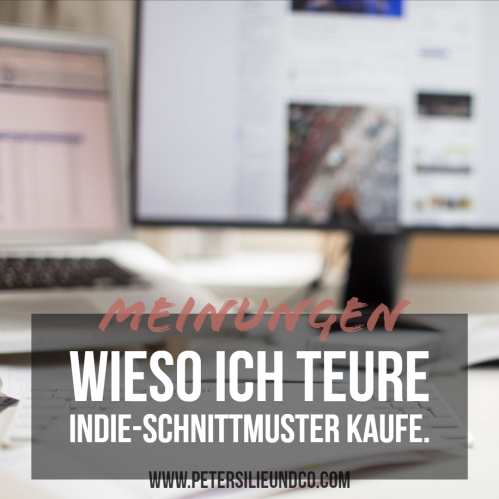 Wieso ich teure Indie-Schnittmuster kaufe. – PeterSilie & Co